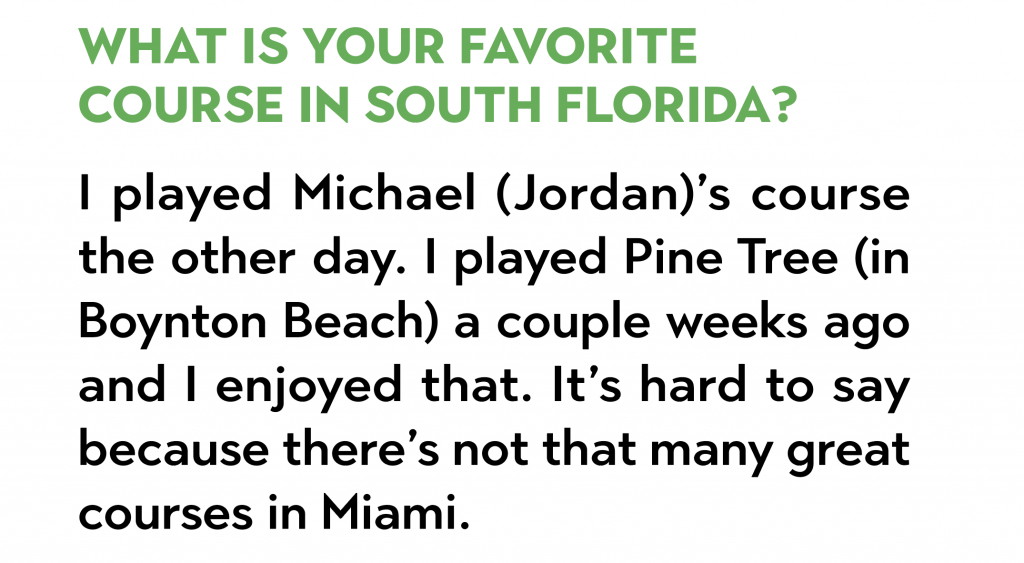 """There's not that many great courses in Miami."""